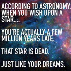 Your dreams... are dead.