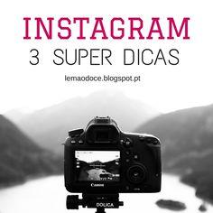 Blogtips | 3 Mega-Dicas para o Instagram | Fotografia