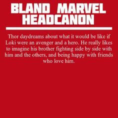Loki daydreams the same thing. Neither of them admit this or believe it can ever happen.