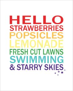SUMMER! Hello strawberries, popsicles, lemonade, freshcut lawns, swimming and starry skies. #quotes