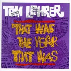 Image result for tom lehrer that was the year that was