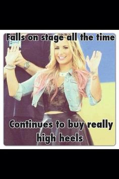 Demi Lovato...1 legs shorter than the other...just ask her haha