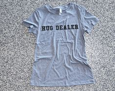 Womens Clothing, Women Shirt Top, Graphic Tee, Fashion Shirt, Tee, Top, funny tshirts - Hug Dealer