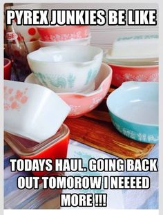 Pyrex problems!  I need that one!  I don't have exactly that one!  :)