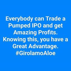 http://girolamoaloe.com Everybody can Trade a Pumped IPO and get Amazing Profits. Knowing this you have a Great Advantage. #GirolamoAloe LINK UP  I am a Trader of #ProfitingMe  #SupplyAndDemand #Trading  #ForexMentor #Trading #Indexes #Forex #Stocks #Commodities #PriceAction #WallStreet #Stockstrader #Forextrader #ForexTrading #ForexLifestyle #ForeignExchange #TraderLifestyle #StockMarket #ForexMarket #ForexLife #ForexSignals #TechnicalAnalysis #CurrencyTrader #CurrencyAnalyst #SwingTrading…