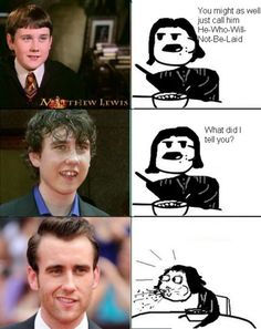 I know this is kinda naughty but its funny! and true! I have always loved Neville and you have to admit he has really grown into himself :)