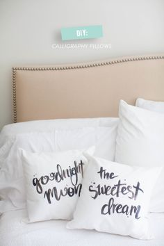calligraphy pillows -> goodnight moon, the sweetest dream.