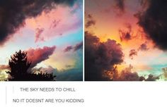 The sky does not need to chill haha i love this so much it's beautiful Cassandra Calin, Pretty Pictures, Funny Pictures, Funny Images, Pixiv Fantasia, Wow Art, All Nature, Claude Monet, Looks Cool