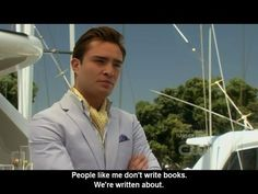 gossip girl quotes. Chuck Bass, I do believe we share this quality (;