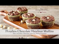 Paleo Flourless Chocolate Hazelnut Muffins - Living Healthy With Chocolate