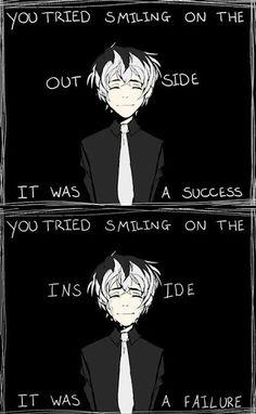 Você tentou sorrir por fora. Foi um sucesso. Você tentou sorrir por dentro. Foi um fracasso.