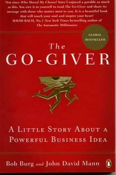 The Hardcover of the The Go-Giver: A Little Story About a Powerful Business Idea by Bob Burg, John David Mann Reading Lists, Book Lists, Reading Room, Books To Read, My Books, Personal Development Books, Thing 1, Seth Godin, Stephen Covey