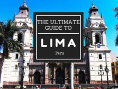 Utimate Guide to Lima, Peru l Travel Tips l @tbproject