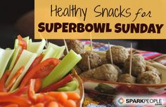 """Super Bowl or any time I need something """"special,"""" most of these snacks fill the bill. Some are easier than others, but all sound really good.  15 Healthy Snacks for Super Bowl Sunday via @SparkPeople"""