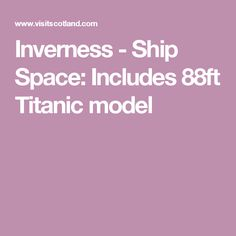 Inverness - Ship Space: Includes 88ft Titanic model