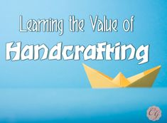 On A #Homeschool #Mom we discuss learning the value of #handcrafting. Join us as we share what God has been teaching us through our study of the arts.