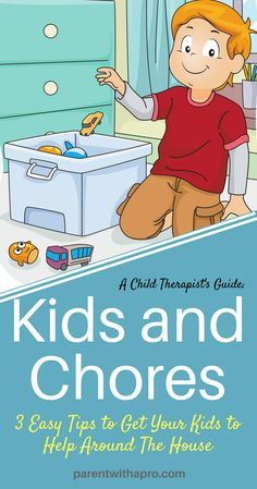 Episode Doing Chores. 3 Ways to Get Your Kids to Help - Parent with a Pro