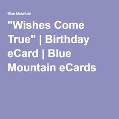 """Wishes Come True"" | Birthday eCard | Blue Mountain eCards"