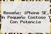 http://tecnoautos.com/wp-content/uploads/imagenes/tendencias/thumbs/resena-iphone-se-un-pequeno-costoso-y-con-potencia.jpg iPhone SE. Reseña: iPhone SE, un pequeño costoso y con potencia, Enlaces, Imágenes, Videos y Tweets - http://tecnoautos.com/actualidad/iphone-se-resena-iphone-se-un-pequeno-costoso-y-con-potencia/