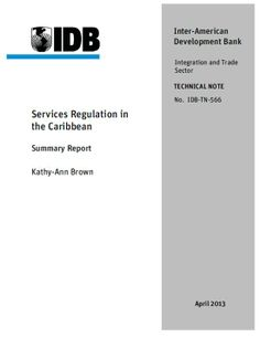 Services Regulation in the Caribbean: Summary Report (EBOOK) http://publications.iadb.org/bitstream/handle/11319/6035/SERVICES20REGULATION%20IN%20THE%20CARIBBEAN-SUMMARY%20REPORT.pdf This report assesses the regulatory framework for trade and investment in five areas - horizontal measures, information and  communications technologies, transport  services, professional services, and tourism services in Barbados, Belize, Guyana, Jamaica, and Trinidad and Tobago under the CARIFORUM - EU EPA.