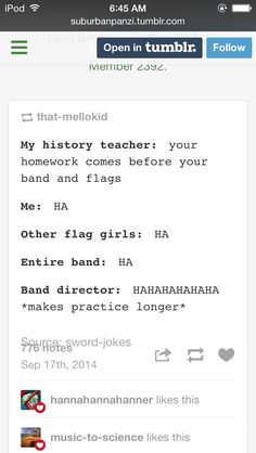 I'm not a flag girl but still. When your teachers want you to come in before school to take a test. Hahaha yeah right!?!?!? I'm first Tenor Saxophone, I have band.