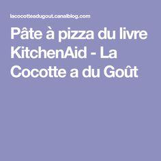 Pâte à pizza du livre KitchenAid - La Cocotte a du Goût