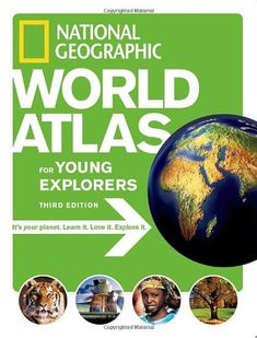 National Geographic World Atlas for Young Explorers, Third Edition: National Geographic: 9781426300882: Amazon.com: Books