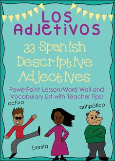 Animated PowerPoint presentation on 33 Spanish descriptive adjectives, includes vocabulary list and suggestions for teaching, games, etc.