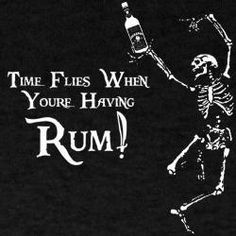 Time flies when you're having rum! Pirate Art, Pirate Life, Pirate Theme, Pirate Signs, Pirate Halloween, Halloween Party, Adult Halloween, Liquor List, Cheers
