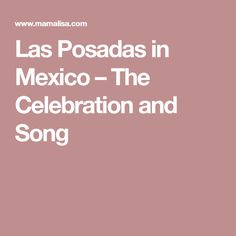 Las Posadas in Mexico – The Celebration and Song