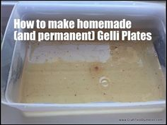 Recipe For Homemade and Permanent Gelli Plates | Craft Test Dummies