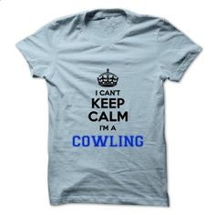 I cant keep calm Im a COWLING - #band shirt #formal shirt. CHECK PRICE => https://www.sunfrog.com/Names/I-cant-keep-calm-Im-a-COWLING.html?68278