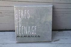 """""""Here's to Teenage Memories"""" Painting 