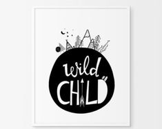 Wild Child Print Nursery Wall Art Chambre d& de ChicScandinavian, Wild Child, Kids Room Wall Art, Nursery Wall Art, Nursery Decor, Playroom Art, Bedroom Decor, Black White Nursery, Ideas Habitaciones, Monochrome Nursery