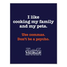 Cooking Family and Pets Poster. Commas make a huge difference between what you like and cook.