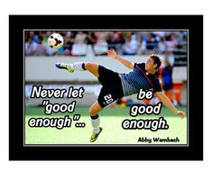 Abby Wambach motivational quote. Ready to frame soccer decor. Inspirational Soccer Quotes, Best Sports Quotes, Sport Quotes, Motivational Quotes, Alex Morgan, Lacrosse, Hockey, Messi Gif, Lionel Messi