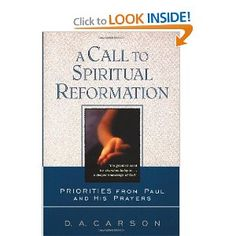 A Call to Spiritual Reformation: Priorities from Paul and His Prayers: D. A. Carson: 9780801025693: Amazon.com: Books