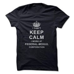 Work at Federal-Mogul Corporation T-Shirt Hoodie Sweatshirts iua. Check price ==► http://graphictshirts.xyz/?p=59108