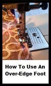 How To Use an Over Edge (Overcast) Sewing Machine Foot - Turn your standard sewing machine in to an overlocker (serger). Free sewing tutorials