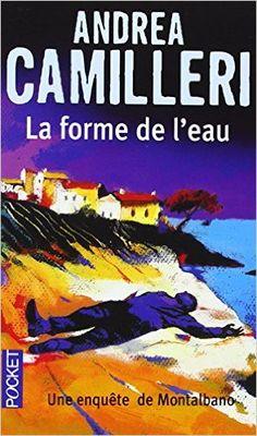 Amazon.fr - La forme de l'eau - Andrea CAMILLERI, Serge QUADRUPPANI, Maruzza LORIA - Livres