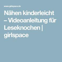 Nähen kinderleicht – Videoanleitung für Leseknochen | girlspace