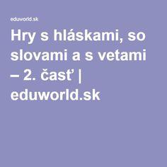 Hry s hláskami, so slovami a s vetami – 2. časť | eduworld.sk
