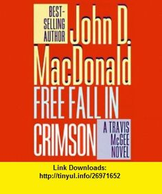 Free Fall in Crimson A Travis McGee Novel, Book 19 Audible Audio Edition John D. MacDonald, Robert Petkoff ,   ,  , ASIN: B0081CE9I8 , tutorials , pdf , ebook , torrent , downloads , rapidshare , filesonic , hotfile , megaupload , fileserve