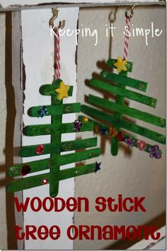 Wooden stick tree ornaments by Keeping It Simple.  Wonderfully easy ornament for the kids to make and would make a wonderful treasured piece for years to come (as they made it).