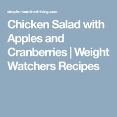 Chicken Salad with Apples and Cranberries   Weight Watchers Recipes