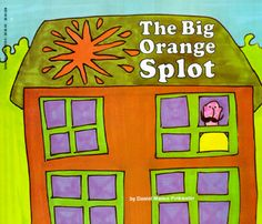 THE BIG ORANGE SPLOT by Daniel Pinkwater. The best book out there about the joys of individuality, hands down. And a great story!