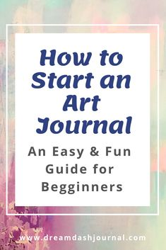 Get creative and start an art journal of your own! This easy and fun guide will cover supplies needed, simple techniques, and some art journal prompts for creative inspiration! Get started and have fun! journal How to Start an Art Journal For Beginners Journal D'art, Art Journal Prompts, Art Journal Techniques, Art Journal Pages, Art Journaling, Art Journal Covers, Journals, Creative Journal, Journal Ideas