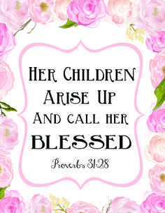 Free mother's day printable Proverbs - Her children arise and call her…