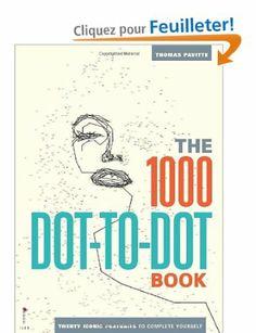 The 1,000 Dot-to-Dot Book: Twenty Iconic Portraits to Complete Yourself: Amazon.fr: Thomas Pavitte: Livres anglais et étrangers