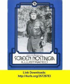 Screen Nostalgia Illustrated #8 Serial Lobby Cards Alan G. Barbour ,   ,  , ASIN: B002L1ZE02 , tutorials , pdf , ebook , torrent , downloads , rapidshare , filesonic , hotfile , megaupload , fileserve